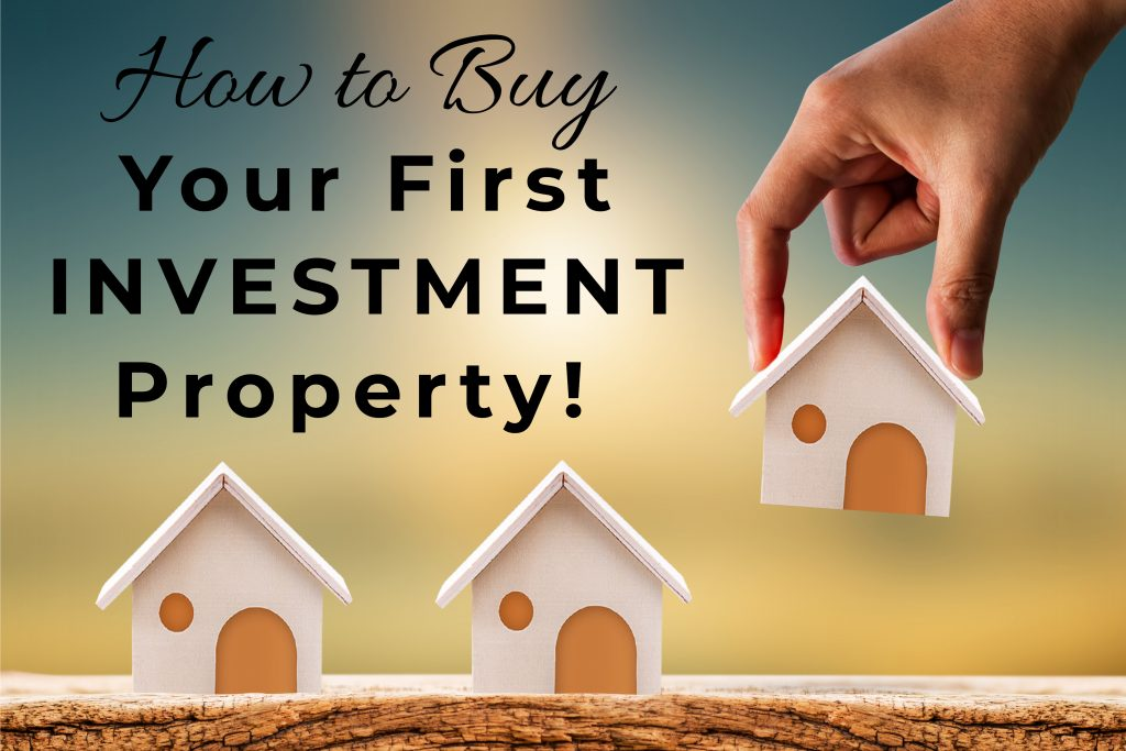 how to buy first investment 1024x683 - Buying Your First Investment Property Webinar
